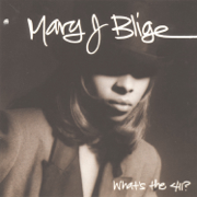 What's the 411? - Mary J. Blige - Mary J. Blige