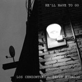 Los Cenzontles - He'll Have to Go