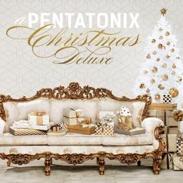 A Very Pentatonix Christmas.A Pentatonix Christmas Deluxe By Pentatonix