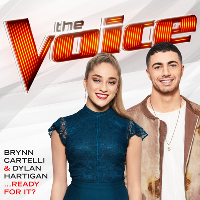 …Ready For It? (The Voice Performance) - Brynn Cartelli & Dylan Hartigan song