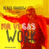 Work (feat. Mr. Vegas) - Single