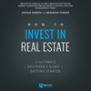 Brandon Turner & Joshua Dorkin - How to Invest in Real Estate: The Ultimate Beginner's Guide to Getting Started (Unabridged)  artwork
