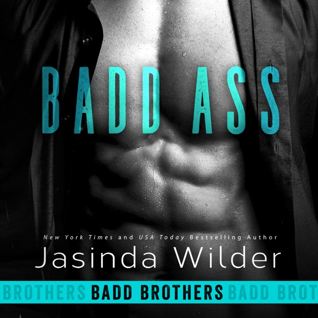 Badd Ass Badd Brothers Book 2 Unabridged By Jasinda Wilder On Itunes