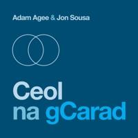 Ceol na gCarad by Adam Agee & Jon Sousa on Apple Music