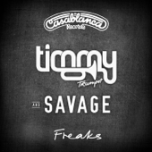 Freaks (feat. Savage) - Timmy Trumpet
