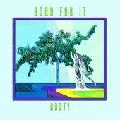 B00TY - Good For It