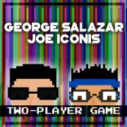 Two-Player Game - George Salazar & Joe Iconis - George Salazar & Joe Iconis