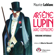 Maurice Leblanc - Arsène Lupin, ladro gentiluomo - Versione integrale: Arsène Lupin, ladro gentiluomo