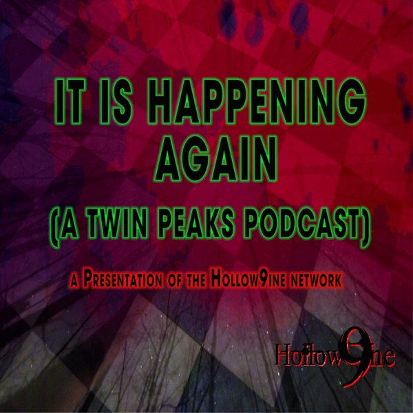 Hollow9ine's It Is Happening Again - A Twin Peaks Podcast