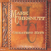 Greatest Hits - Mark Chesnutt - Mark Chesnutt