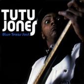 Tutu Jones - It's Been a Mistake