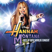 Best of Both Worlds (Live) - Hannah Montana & Miley Cyrus