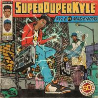 KYLE - SUPERDUPERKYLE (feat. MadeinTYO)