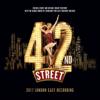 42nd Street (2017 London Cast) - Various Artists