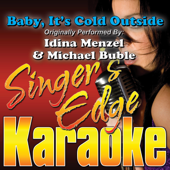 Baby, It's Cold Outside (Originally Performed By Idina Menzel & Michael Buble) [Instrumental]-Singer's Edge Karaoke
