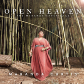Open Heaven  The Maranda Experience-Maranda Curtis