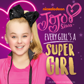 Every Girl's a Super Girl - JoJo Siwa