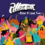 PillowTalk - Been a Long Time (feat. Tone of Arc)