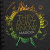 They Don't Know - Masicka