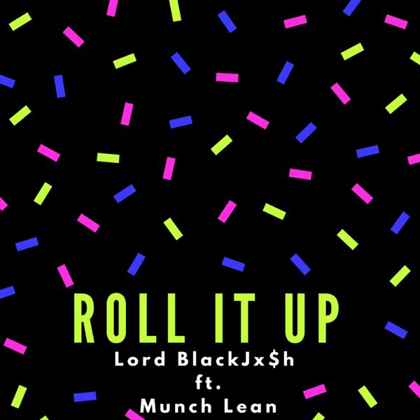 Roll It Up (feat  Munch Lean) - Single by Lord BlackJx$h