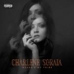 Charlene Soraia - Where's My Tribe