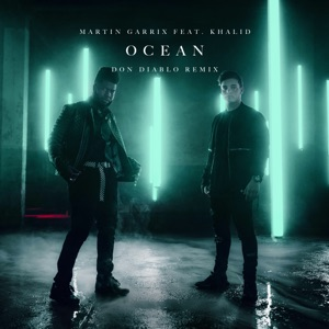 Ocean (feat. Khalid) [Don Diablo Remix] - Single Mp3 Download