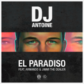 El Paradiso (feat. Armando & Jimmi the Dealer) [DJ Antoine vs Mad Mark 2k18 Mix]