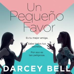 Un pequeño favor [A Small Favor] (Unabridged) - Darcey Bell audiobook, mp3