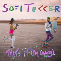 Thats It Im Crazy Single Sofi Tukker музыка