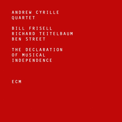 The Declaration of Musical Independence - Bill Frisell