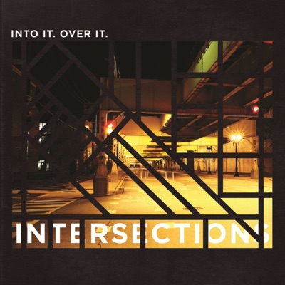 Intersections - Into It. Over It.