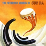 The Futuristic Sounds of Sun Ra (Remastered)