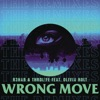 Wrong Move (Remixes) [feat. Olivia Holt] - Single
