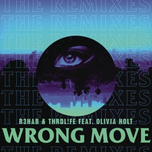 Wrong Move (Remixes) [feat. Olivia Holt] - Single Mp3 Download