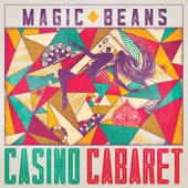 The Magic Beans - What in the World