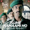 Tujhe Namaami Ho From Raag Desh Single
