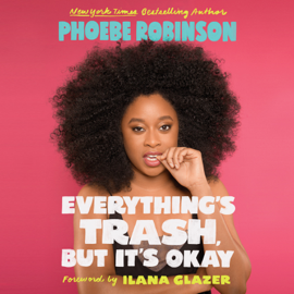 Everything's Trash, But It's Okay (Unabridged) audiobook