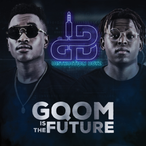 Distruction Boyz - Gqom Is the Future