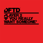 If You Really Want Someone (Extended Mix)