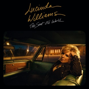 This Sweet Old World – Lucinda Williams
