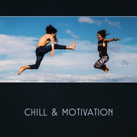 Chill Motivation Music For Easy Workout Rest Afternoon Running Energize Sounds By Workout Motivation Center