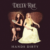 Hands Dirty-Delta Rae