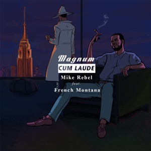 Magnum Cum Laude (feat. French Montana) - Single Mp3 Download