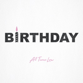 All Time Low – Birthday – Single [iTunes Plus M4A] | iplusall.4fullz.com
