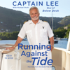 Captain Lee & Michael Shohl - contributor - Running Against the Tide: True Tales from the Stud of the Sea (Unabridged)  artwork