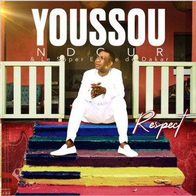 Respect (feat. Le Super Etoile De Dakar) - EP - Youssou N'dour
