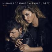 No! Miriam Rodríguez & Pablo López