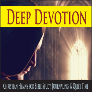 The Suntrees Sky - Deep Devotion (Christian Hymns for Bible Study, Journaling, & Quiet Time)