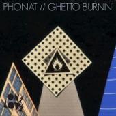 Phonat - Ghetto Burnin'