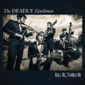 The Deadly Gentlemen - It'll End Too Soon